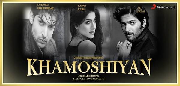 KHAMOSHIYAN BOLLYWOOD MOVIE